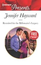 Reunited for the Billionaire's Legacy - A Billionaire Romance eBook by Jennifer Hayward, Amanda Cinelli