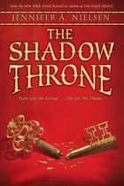 The Shadow Throne ebook by Jennifer A. Nielsen