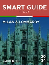 Smart Guide Italy: Milan & Lombardy ebook by Alexei Cohen