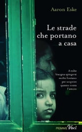 Le strade che portano a casa ebook by Aaron Eske