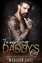 Tempting Daddy's Boss ebook by Madison Faye