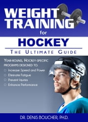Weight Training for Hockey - The Ultimate Guide ebook by Rob Price