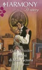 I segreti di Miss Victoria ebook by Gail Whitiker