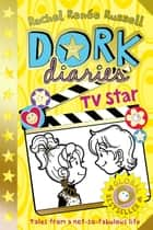 Dork Diaries: TV Star ebook by
