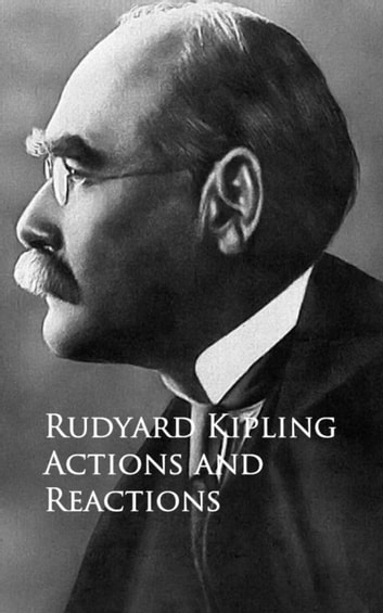 Actions and Reactions ebook by Rudyard Kipling