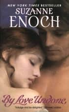 By Love Undone ebook by Suzanne Enoch