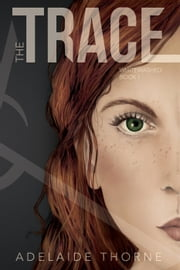 The Trace - Whitewashed, #1 ebook by Adelaide Thorne