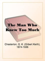 The Man Who Knew Too Much ebook by G.K. Chesterton