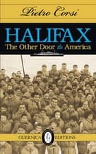 Halifax: The Other Door to America ebook by Pietro Corsi