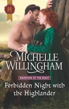 Forbidden Night with the Highlander - A Medieval Romance ebook by Michelle Willingham
