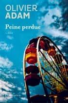 Peine perdue ebook by Olivier Adam
