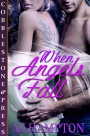 When Angels Fall ebook by AJ Hampton