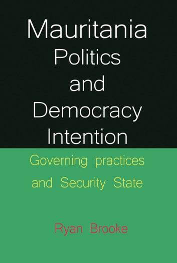 Mauritania Politics and Democracy Intention ebook by Ryan Brooke