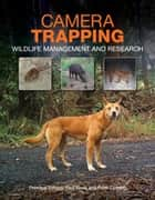 Camera Trapping - Wildlife Management and Research ebook by Peter Fleming, Paul Meek, Guy Ballard,...