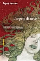 L'angelo di neve ebook by Ragnar Jónasson