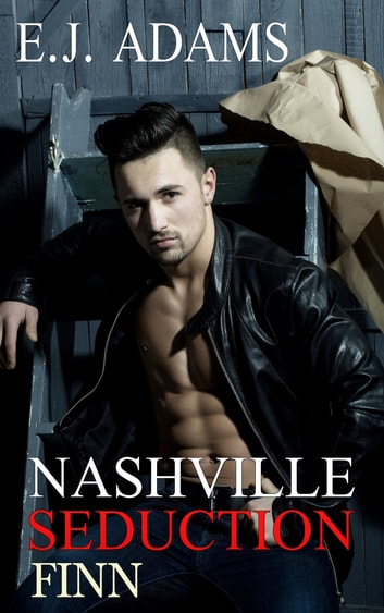 Nashville Seduction: Finn ebook by E.J. Adams