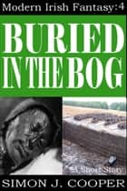 Buried in the Bog ebook by Simon J. Cooper