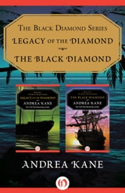 The Black Diamond Series - Legacy of the Diamond and The Black Diamond ebook by Andrea Kane