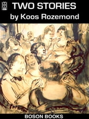 Two Stories in English and Dutch ebook by Koos  Rozemond