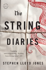 The String Diaries ebook by Stephen Lloyd Jones