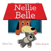 Nellie Belle - with audio recording ebook by Mem Fox,Mike Austin