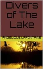 Divers Of The Lake ebook by Angelique LaFontaine