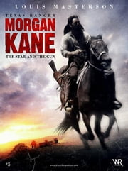 Morgan Kane: The Star and the Gun ebook by Louis Masterson