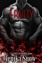 Frailty (The DarkShine) ebook by
