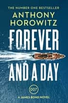 Forever and a Day ebook by Anthony Horowitz