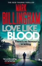 Love Like Blood ebook by Mark Billingham