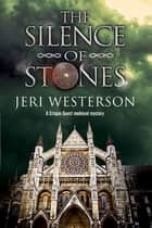 Silence of Stones, The - A Crispin Guest medieval noir ebook by Jeri Westerson