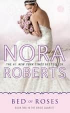 Bed of Roses eBook by Nora Roberts