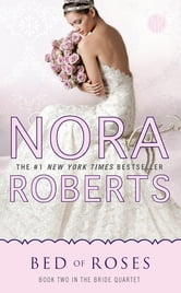 Bed of Roses - Bride Quartet ebook by Nora Roberts