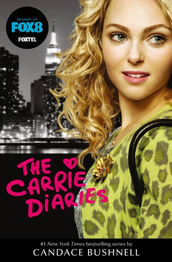 The Carrie Diaries (TV tie-in) ebook by Candace Bushnell