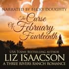 Curse of February Fourteenth, The - Christian Contemporary Romance audiobook by