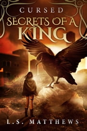 Cursed: Secrets of a King ebook by L.S. Matthews