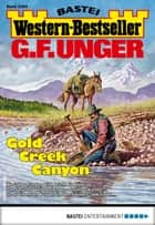 G. F. Unger Western-Bestseller 2384 - Western - Gold Creek Canyon ebook by G. F. Unger