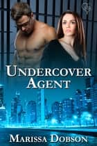 Undercover Agent ebook by Marissa Dobson