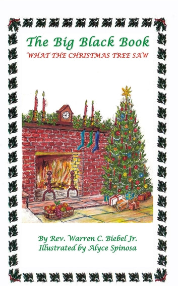 The Big Black Book: What the Christmas Tree Saw ebook by Jr. Warren C Biebel