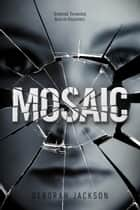 Mosaic ebook by Deborah Jackson