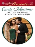 At the Sicilian Count's Command ebook by Carole Mortimer