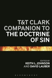 T&T Clark Companion to the Doctrine of Sin ebook by Dr Keith L. Johnson,David Lauber