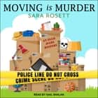 Moving is Murder audiobook by Sara Rosett