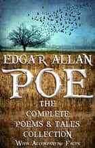 Edgar Allan Poe: The Complete Collection. - 122 Short Stories, Poems, and Novella ebook by Edgar Allan Poe, Red Skull Publishing