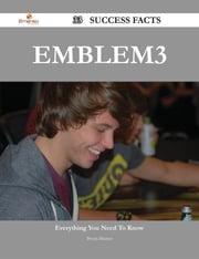 Emblem3 33 Success Facts - Everything you need to know about Emblem3 ebook by Bryan Munoz