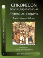 Chronicon Gentis Langobardorum - Cronache Longobarde ebook by Andrea Da Bergamo