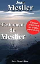 Testament de Meslier ebook by Jean Meslier, Voltaire  version largement retouchée