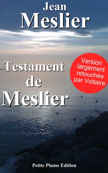 Testament de Meslier ebook by Jean Meslier,Voltaire  version largement retouchée