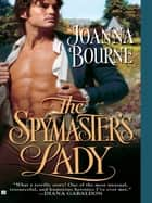 The Spymaster's Lady ebook by Joanna Bourne