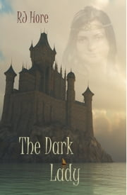 The Dark Lady ebook by R. J. Hore